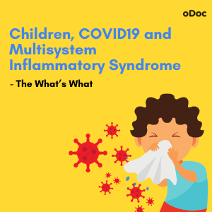Children, COVID19 and Multisystem Inflammatory Syndrome – The What's What
