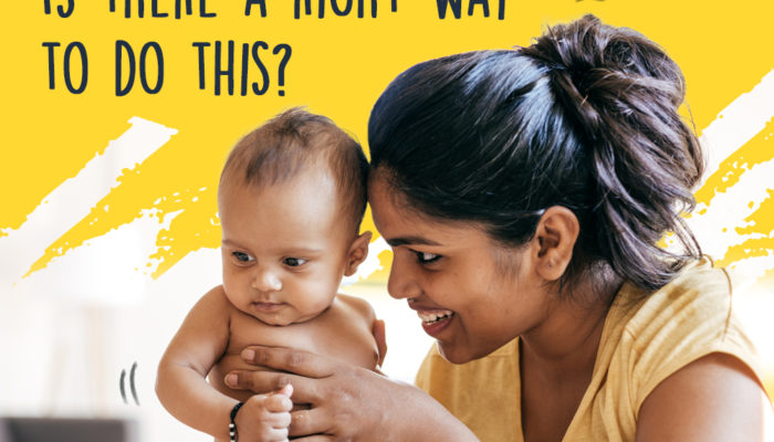 Hey, new mum! Is there a right way to do this?